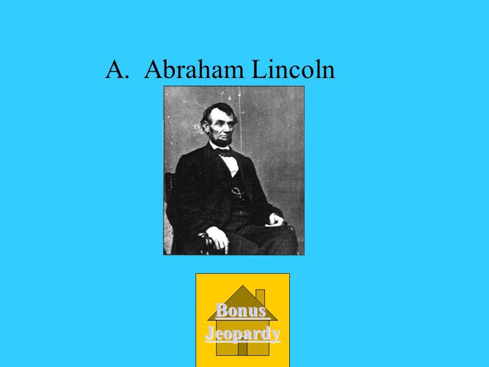 A. Abraham Lincoln Bonus Jeopardy