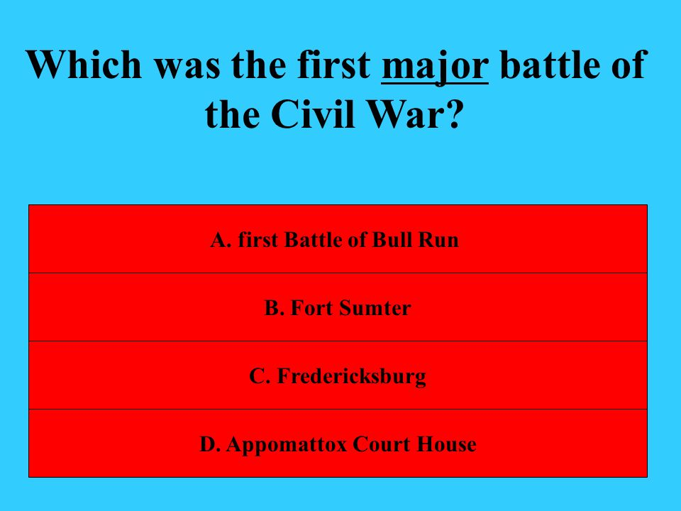 Which was the first major battle of the Civil War
