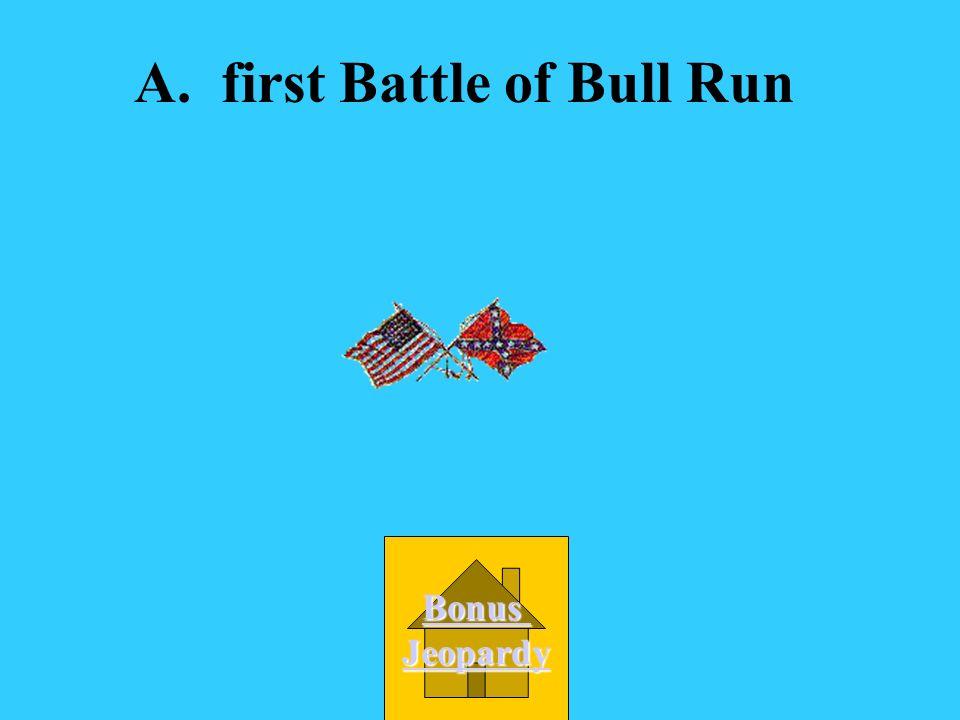 A. first Battle of Bull Run