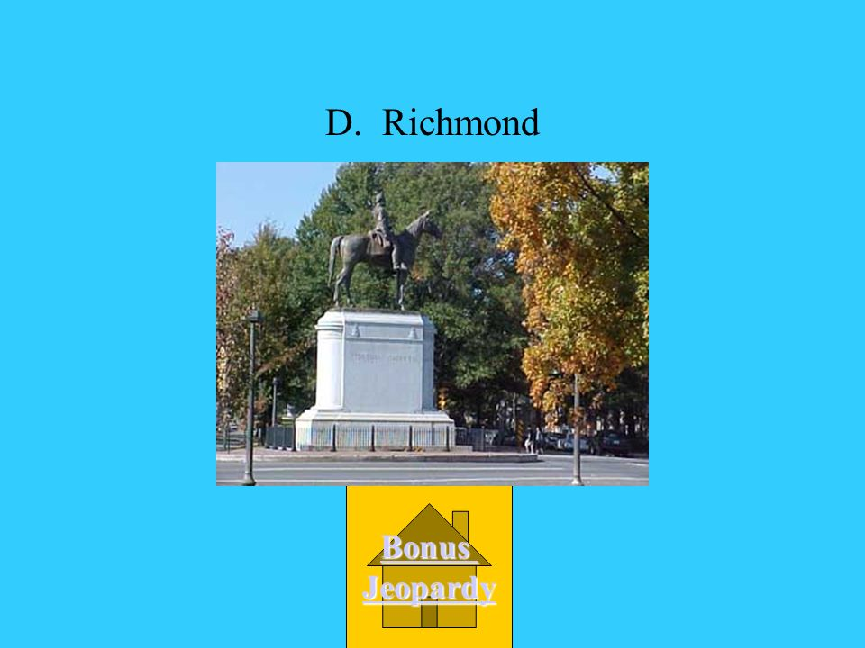 D. Richmond Bonus Jeopardy