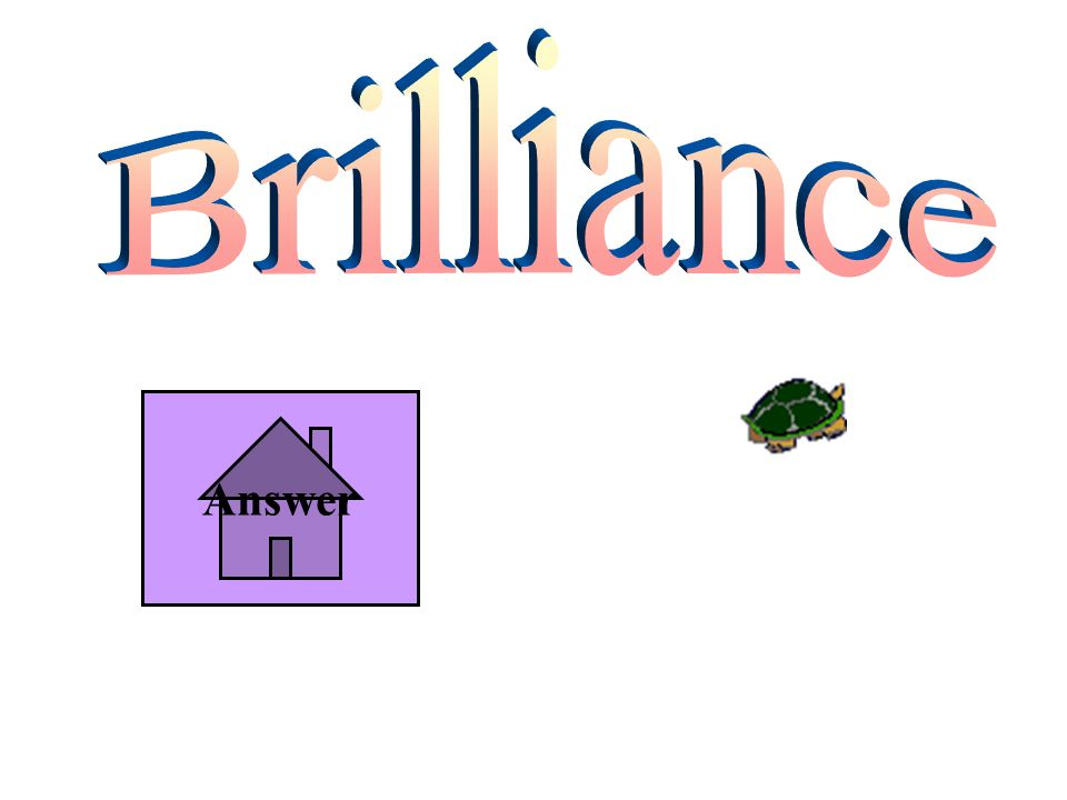 Brilliance Answer