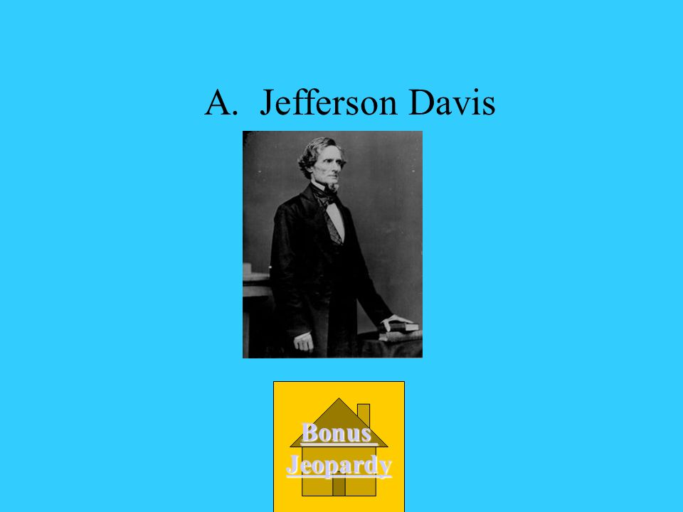 A. Jefferson Davis Bonus Jeopardy