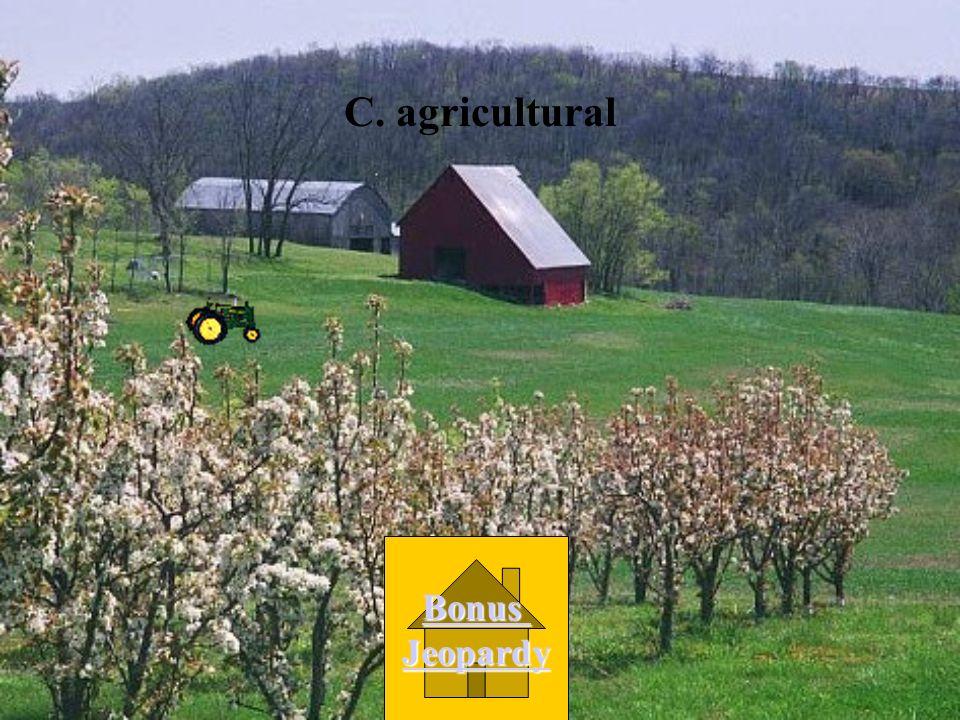 C. agricultural Bonus Jeopardy