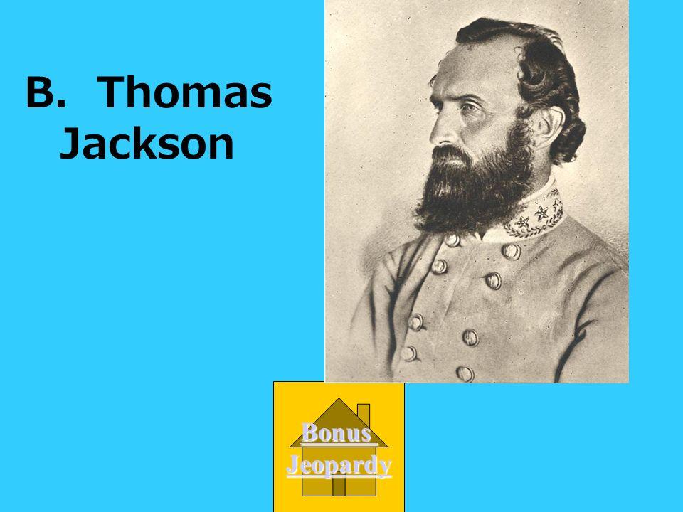 B. Thomas Jackson Bonus Jeopardy