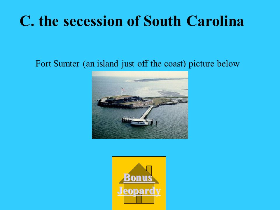 C. the secession of South Carolina