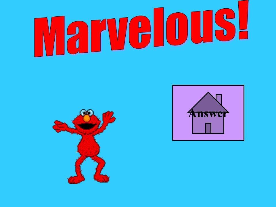 Marvelous! Answer