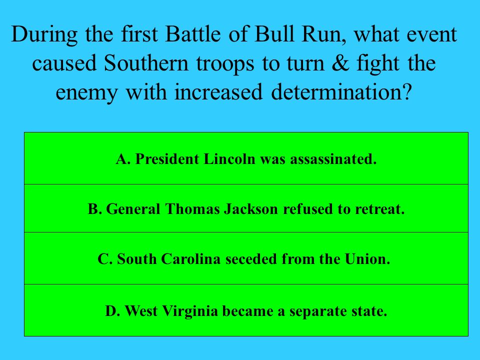 During the first Battle of Bull Run, what event caused Southern troops to turn & fight the enemy with increased determination