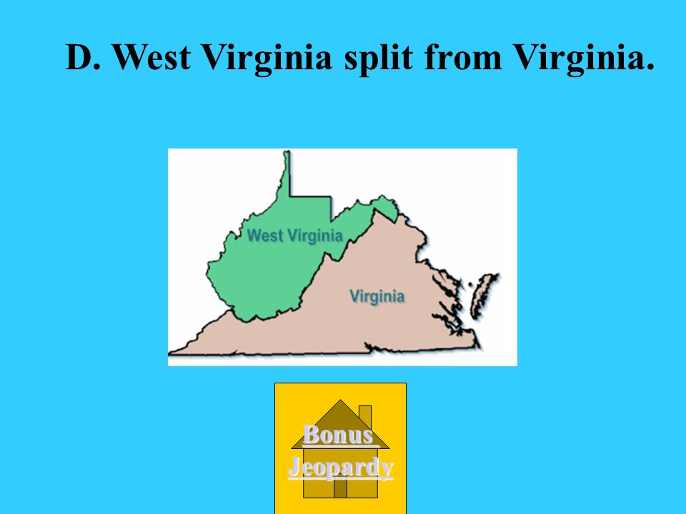 D. West Virginia split from Virginia.