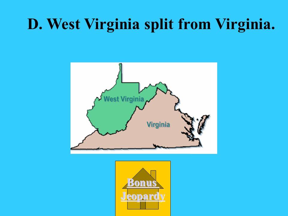 D. West Virginia split from Virginia.