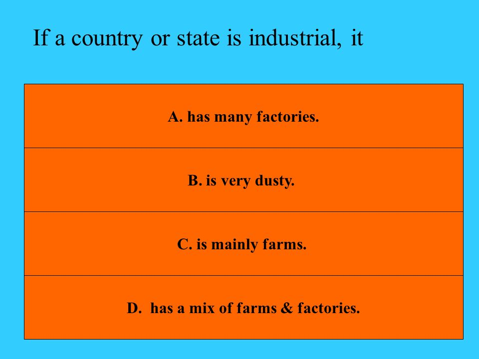 D. has a mix of farms & factories.