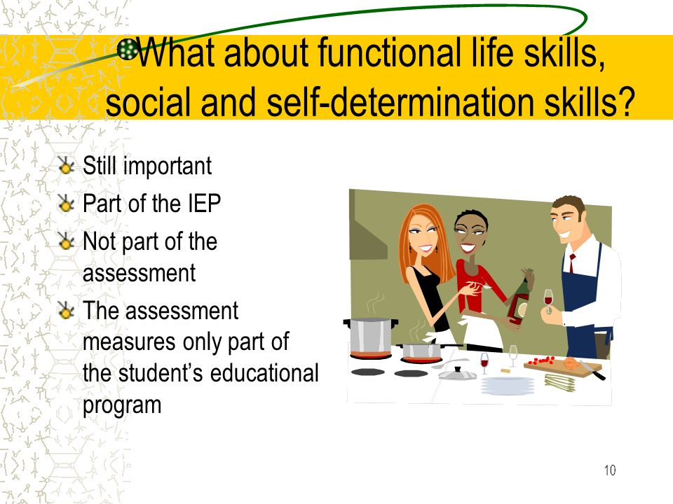 What about functional life skills, social and self-determination skills