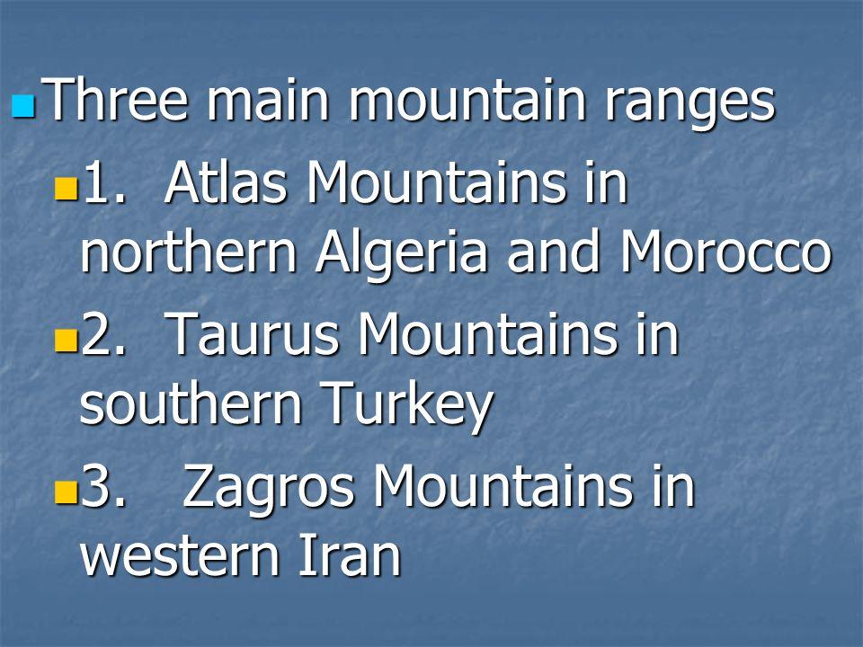 Three main mountain ranges
