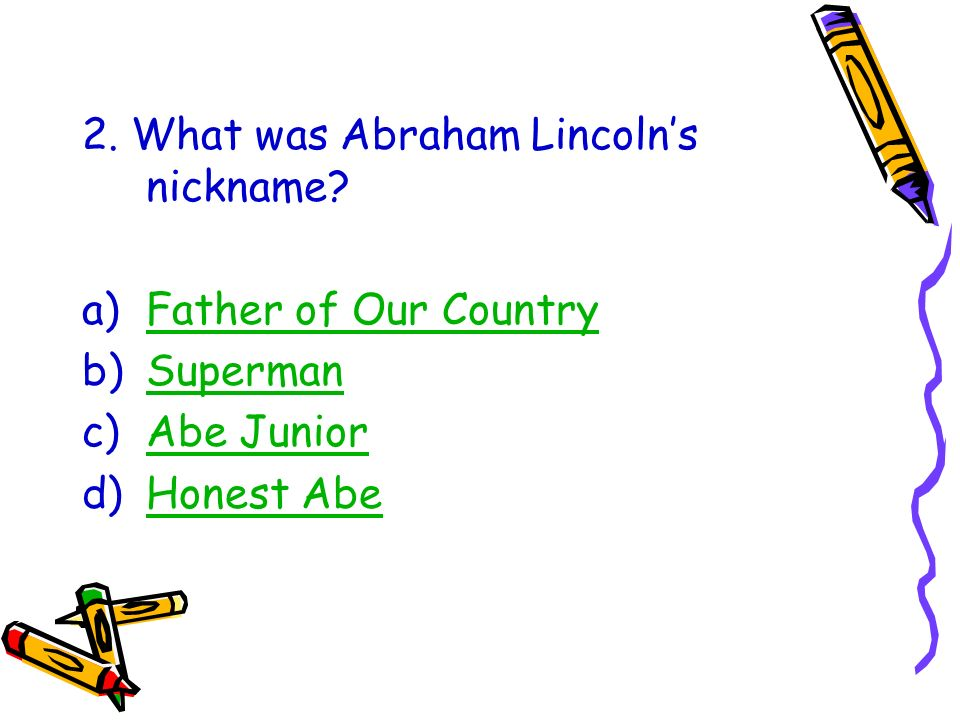 2. What was Abraham Lincoln's nickname
