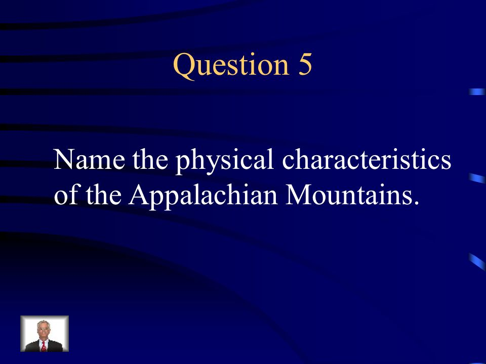 Question 5 Name the physical characteristics