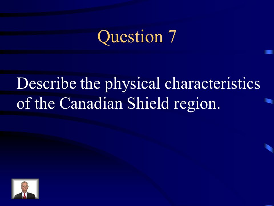 Question 7 Describe the physical characteristics