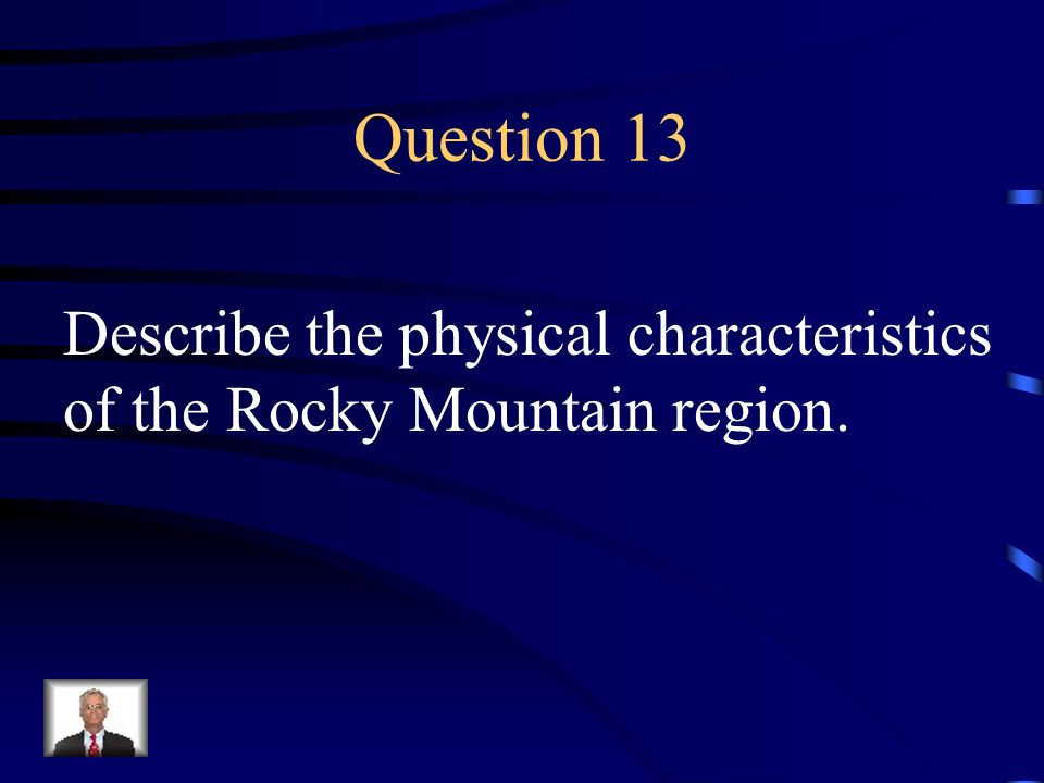Question 13 Describe the physical characteristics