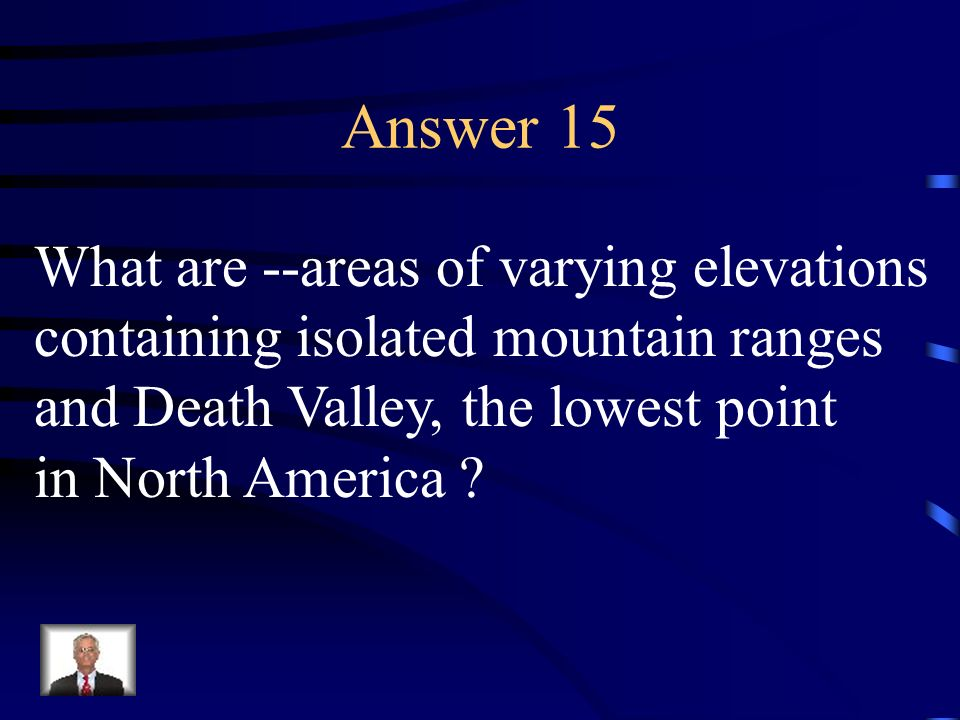 Answer 15 What are --areas of varying elevations