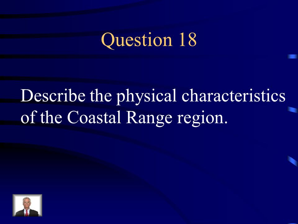 Question 18 Describe the physical characteristics