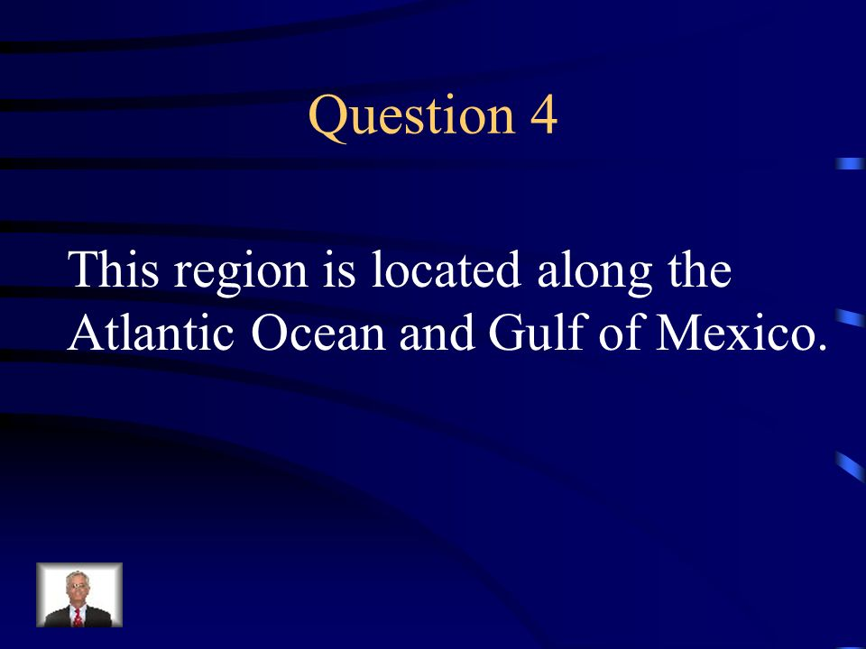 Question 4 This region is located along the