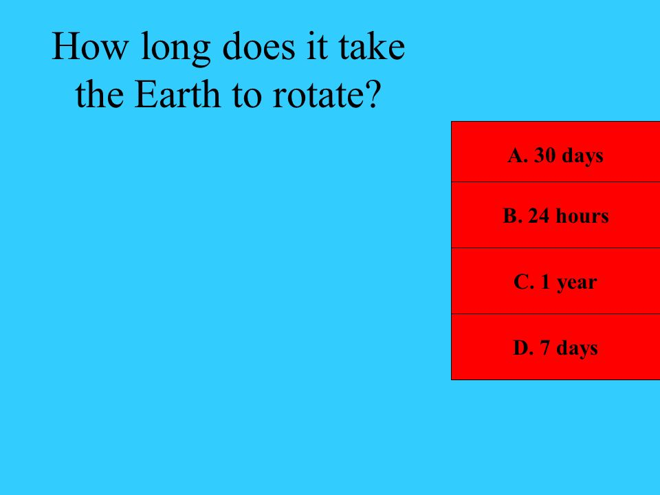 How long does it take the Earth to rotate