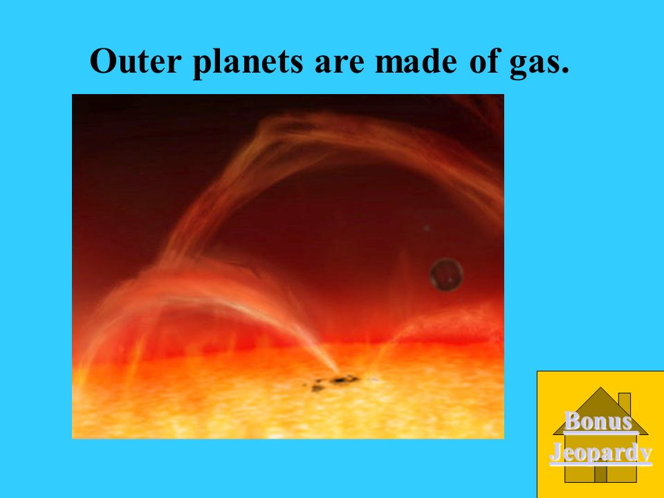 Outer planets are made of gas.