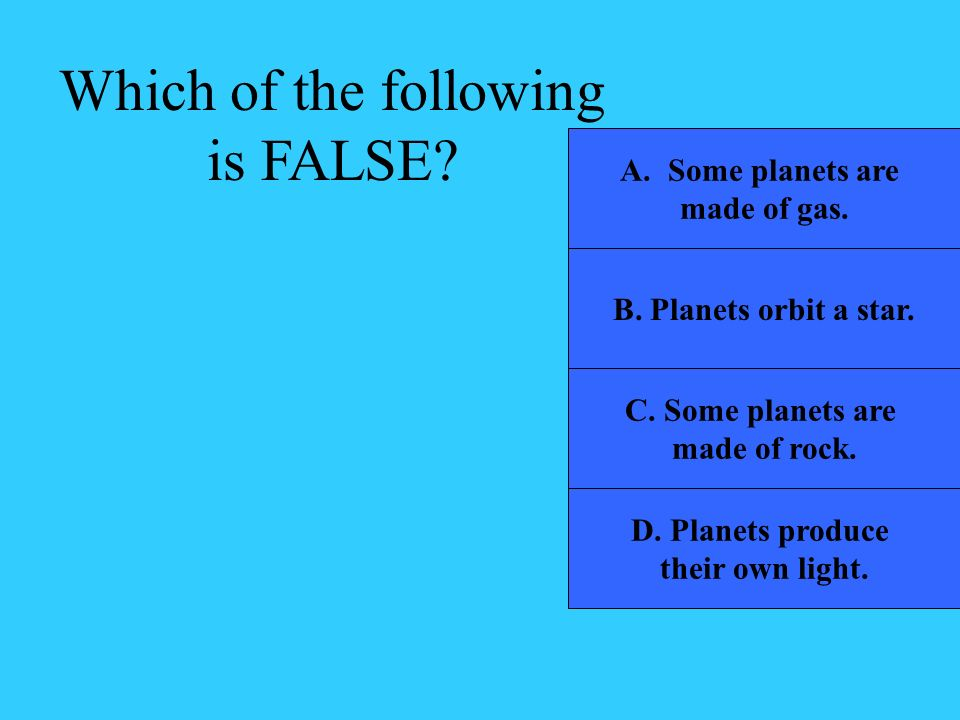 Which of the following is FALSE
