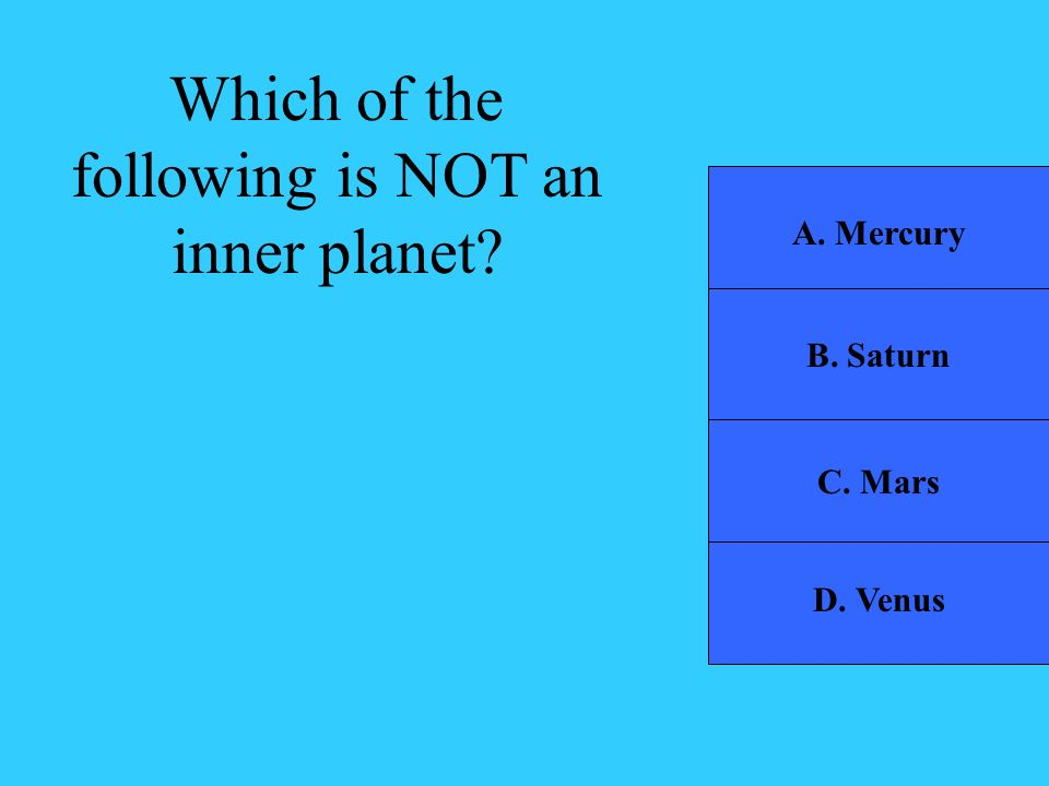Which of the following is NOT an inner planet
