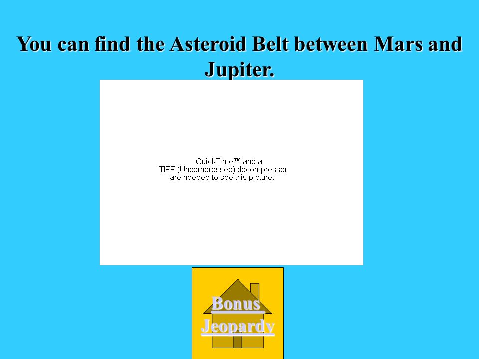 You can find the Asteroid Belt between Mars and Jupiter.