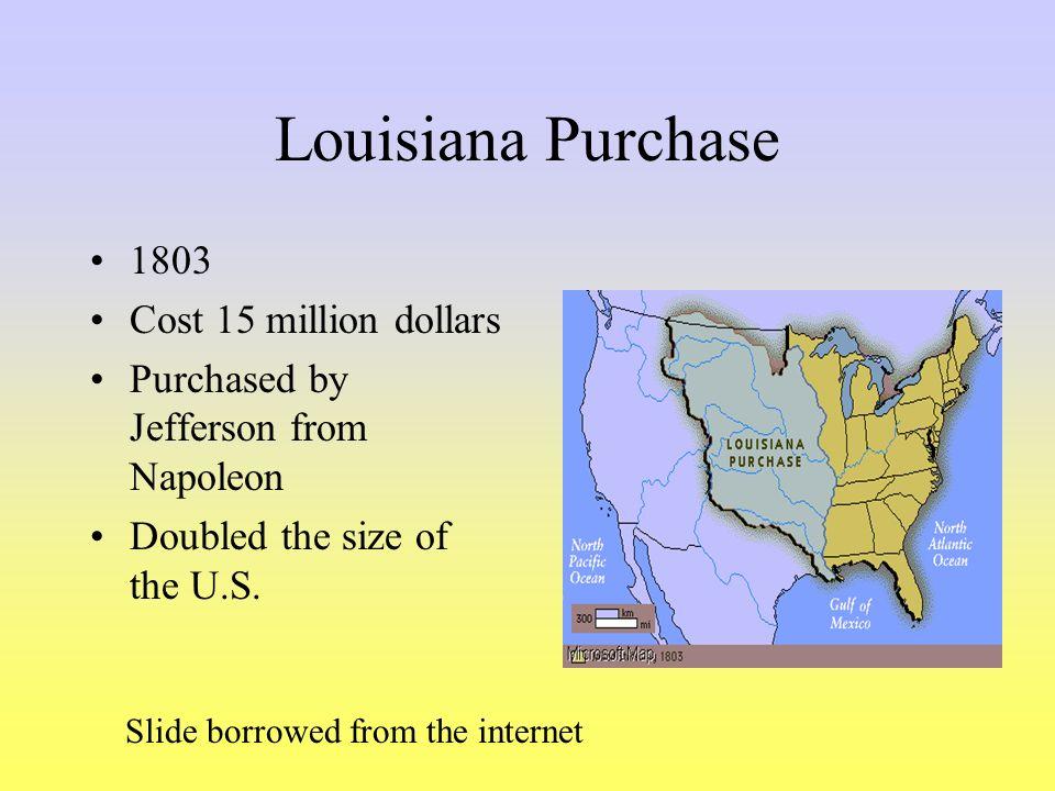 Louisiana Purchase 1803 Cost 15 million dollars