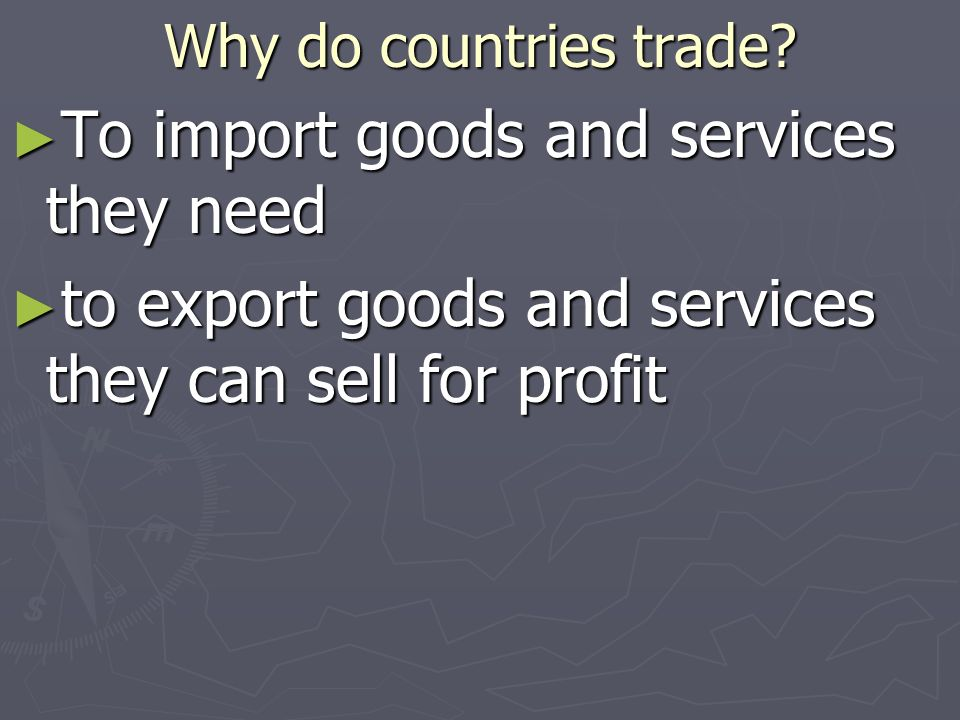 To import goods and services they need