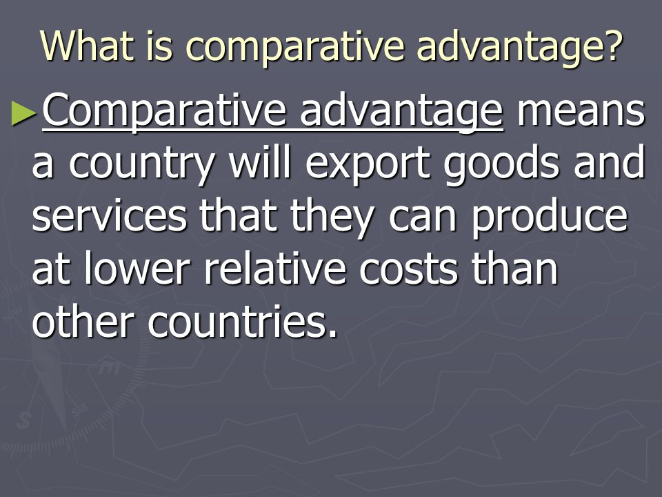 What is comparative advantage