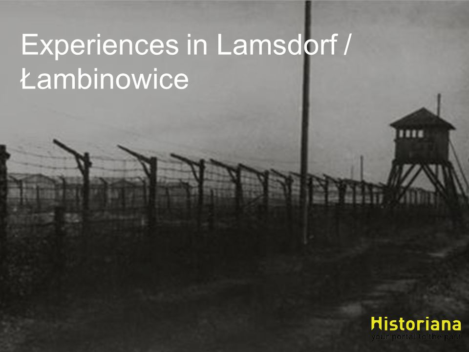 Experiences in Lamsdorf / Łambinowice