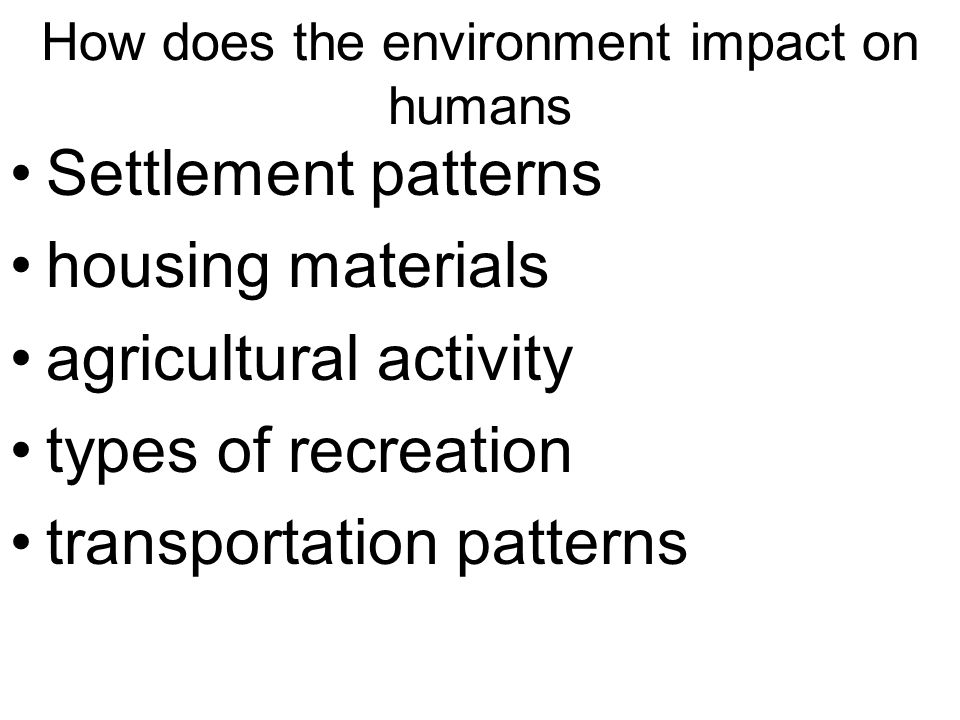 How does the environment impact on humans