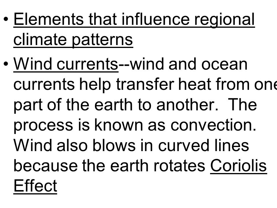 Elements that influence regional climate patterns
