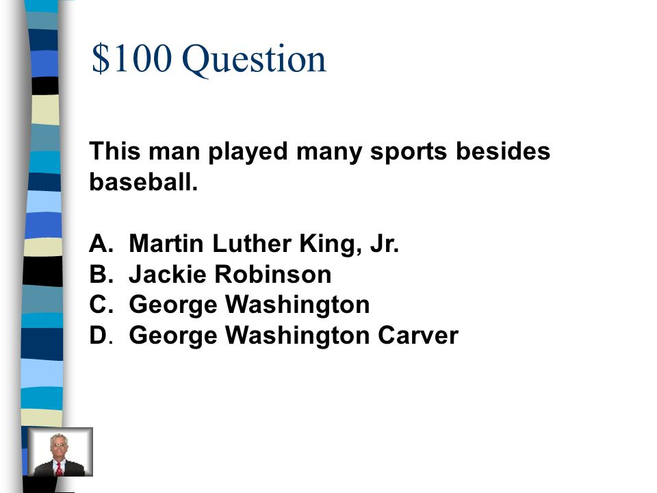 $100 Question This man played many sports besides baseball.
