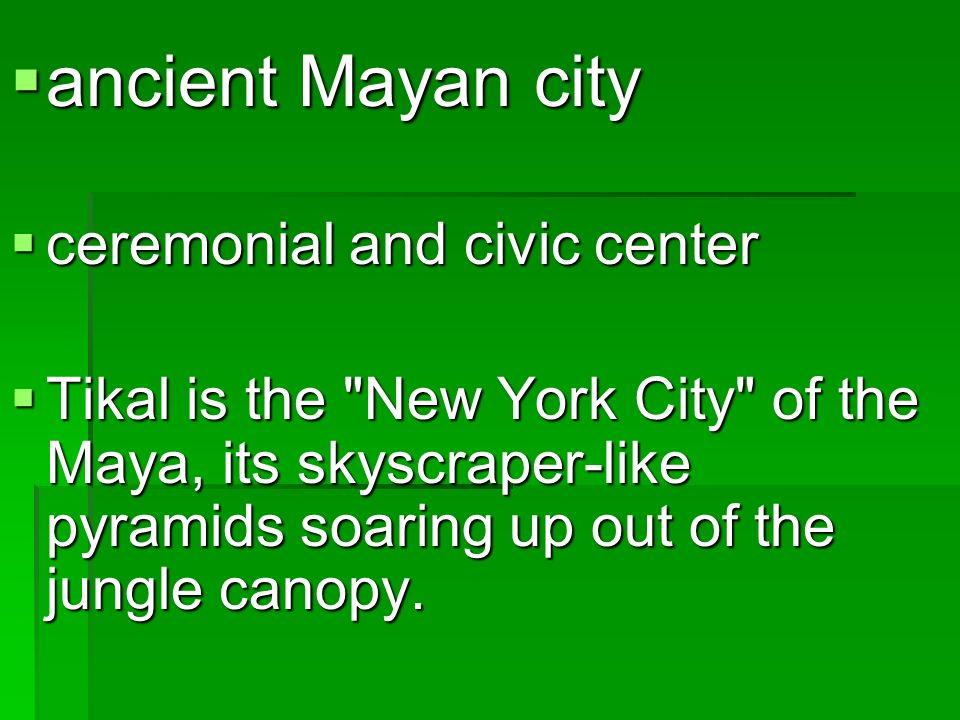 ancient Mayan city ceremonial and civic center