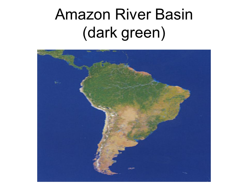 Amazon River Basin (dark green)