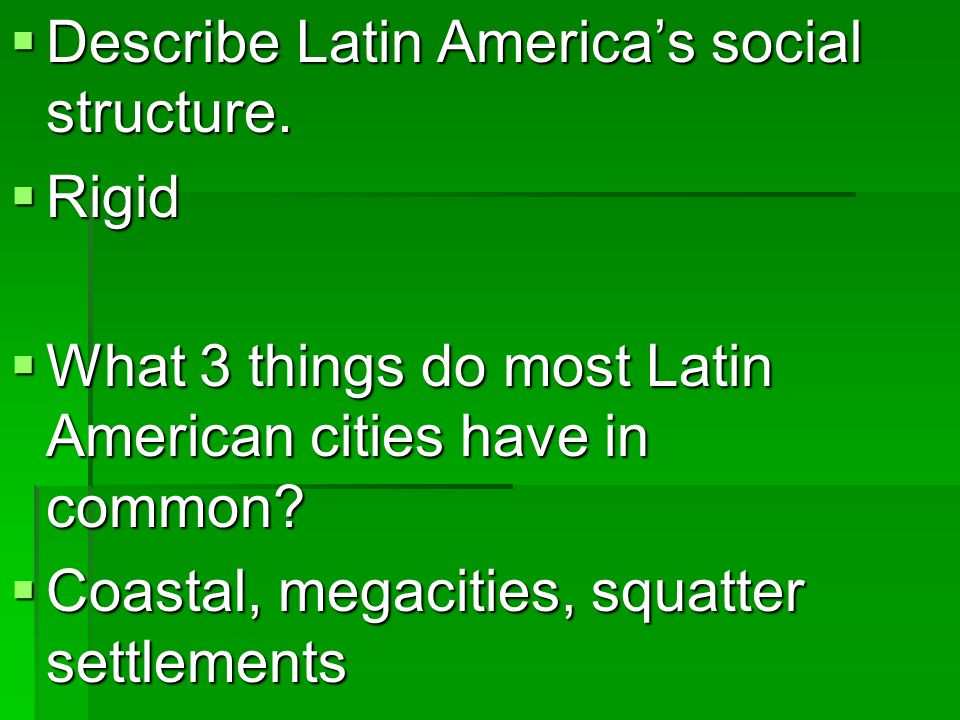 Describe Latin America's social structure.