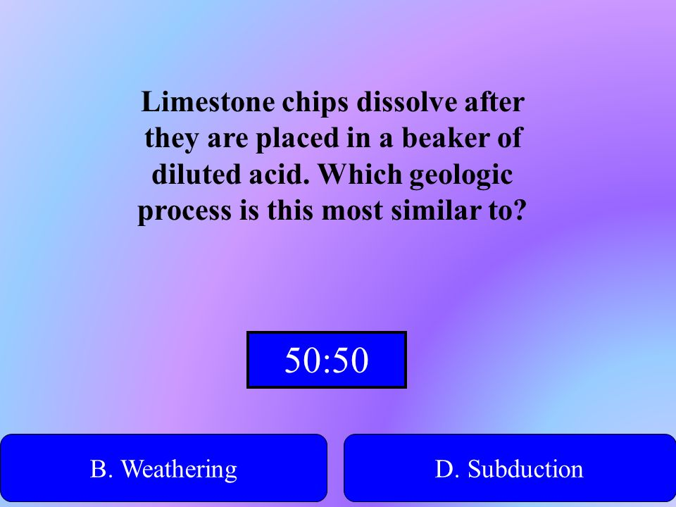 Limestone chips dissolve after they are placed in a beaker of diluted acid. Which geologic process is this most similar to