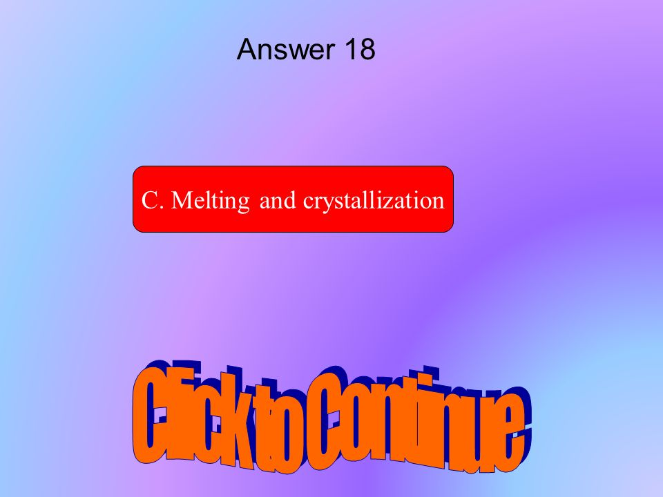 C. Melting and crystallization