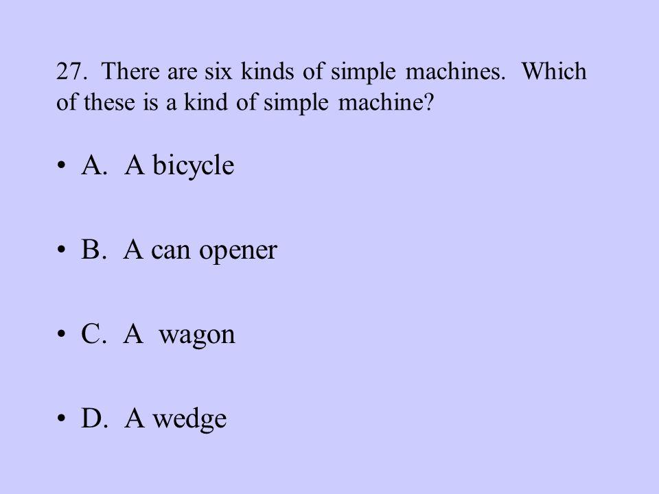 A. A bicycle B. A can opener C. A wagon D. A wedge