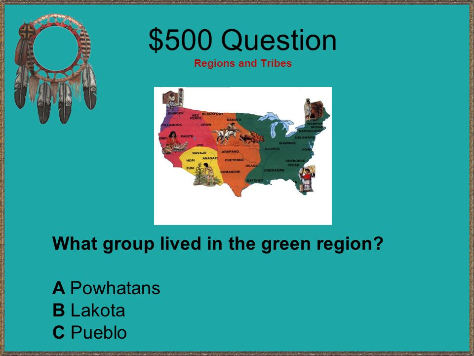 $500 Question Regions and Tribes