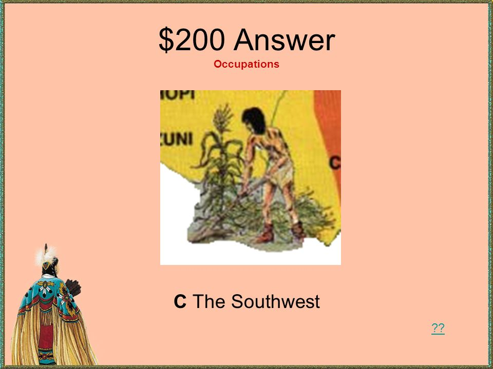 $200 Answer Occupations C The Southwest