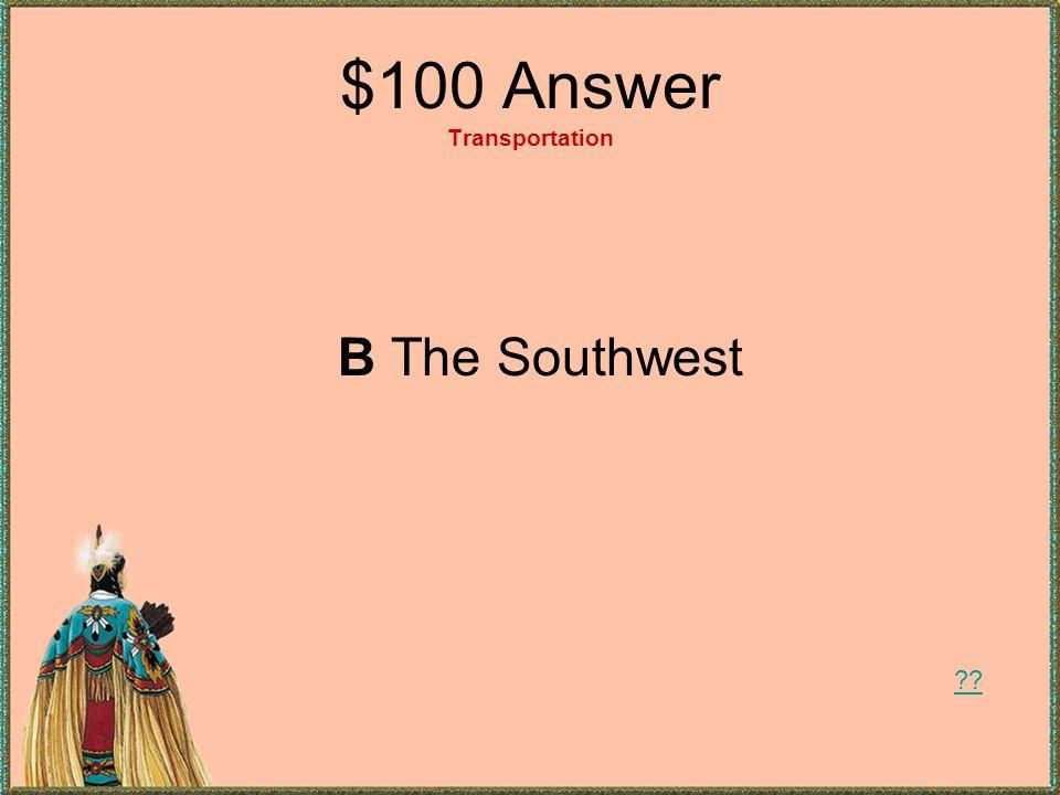 $100 Answer Transportation