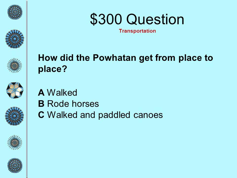$300 Question Transportation