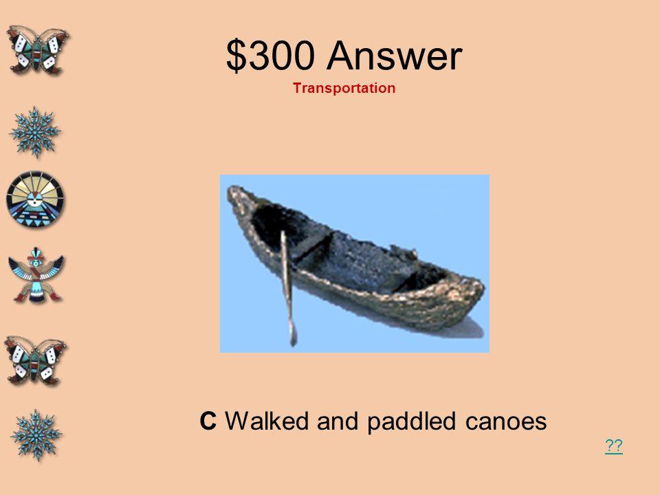 $300 Answer Transportation