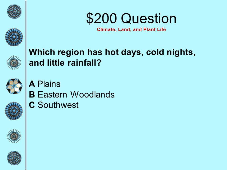 $200 Question Climate, Land, and Plant Life