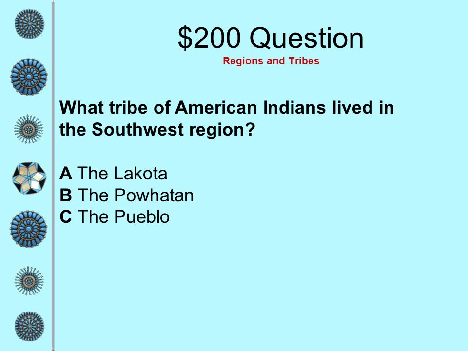 $200 Question Regions and Tribes