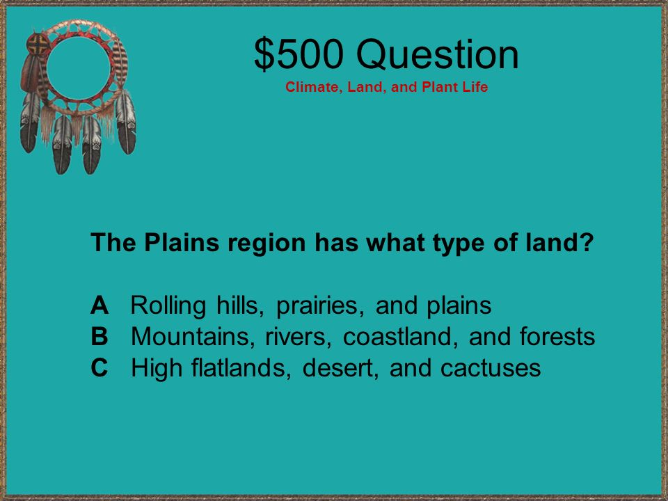 $500 Question Climate, Land, and Plant Life