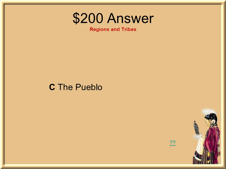 $200 Answer Regions and Tribes
